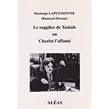 Le supplice de Tantale ou Charlot l'affamé