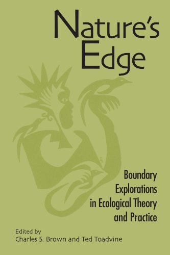 Nature's Edge: Boundary Explorations in Ecological Theory and Practice (SUNY series in Environmental Philosophy and Ethics)