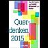Querdenken 2015: Das Wichtigste aus Politik, Wirtschaft und Kultur