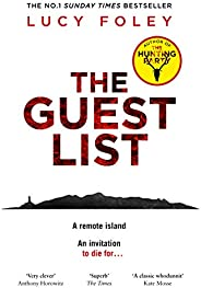 The Guest List: From the author of The Hunting Party, the No.1 Sunday Times bestseller and prize winning myste