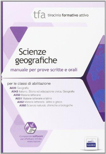 3 TFA. Scienze geografiche. Manuale per le prove scritte e orali classi A039, A043, A050, A051, A052, A060. Con software di simulazione