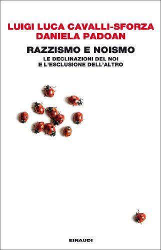 Razzismo e noismo: Le declinazioni del noi e l'esclusione dell'altro (Einaudi. Passaggi)