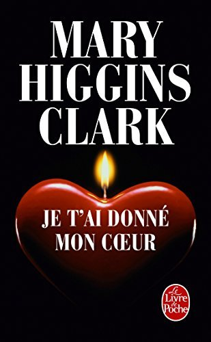 Je t'ai donne mon coeur (French Edition) (Ldp Thrillers) by Mary Higgins Clark (2011-01-05)