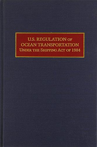 U.S. Regulation of Ocean Transportation Under the Shipping Act of 1984