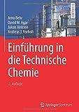 Einführung in die Technische Chemie - Arno Behr, David W. Agar, Jakob Jörissen, Andreas J. Vorholt