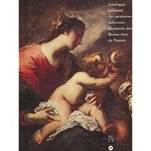 Catalogue raisonné des peintures italiennes du Musée des beaux-arts de Nantes : XIIIe-XVIIIe siècle