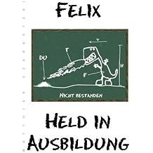 { FELIX - HELD IN AUSBILDUNG (GERMAN) } By Czarnetzki, Matthias ( Author ) [ Jun - 2012 ] [ Paperback ]