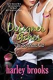 [(Designer Genes : The Boyfriend Cut)] [By (author) Harley Brooks] published on (June, 2013)