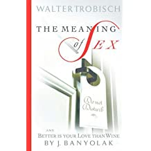 [The Meaning of Intercourse & My Wife Has Lost Interest in Sex] (By: Walter Trobisch) [published: December, 2005]