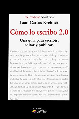 Cómo lo escribo 2.0 por Juan Carlos Kreimer