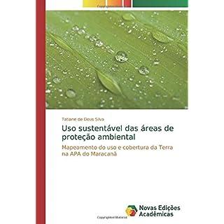 Uso sustentável das áreas de proteção ambiental: Mapeamento do uso e cobertura da Terra na APA do Maracanã