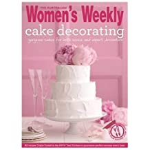 Cake Decorating: Step by step techniques and Triple-tested recipes to help you create personal celebration cakes for every event (The Australian Women's Weekly Essentials)