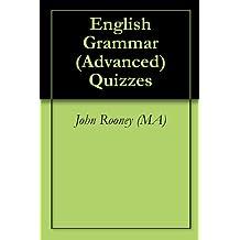 English Grammar (Advanced) Quizzes (English Edition)