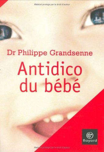 Antidico du bébé par Philippe Grandsenne