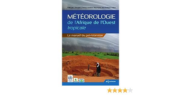 Amazon Fr Meteorologie De L Afrique De L Ouest Tropicale Le Manuel Du Previsionniste Edp Sciences Livres