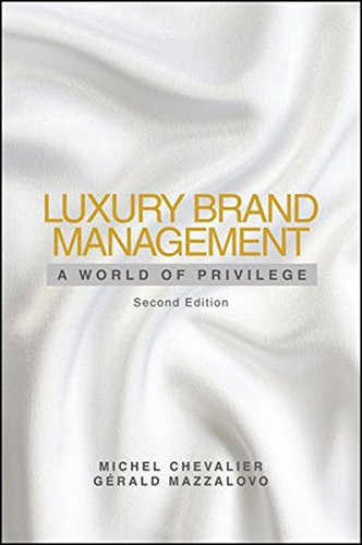 Luxury Brand Management, Second Edition: A World of Privilege por Michel Chevalier