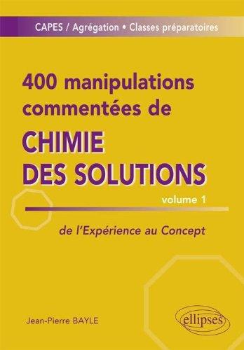 400 Manipulations Commentées de Chimie des Solutions Volume 1