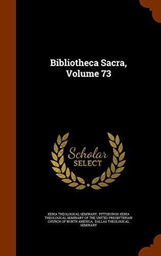 Bibliotheca Sacra, Volume 73