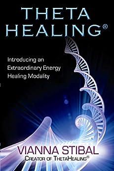Descargar Epub Gratis Theta Healing: Introducing an Extraordinary Energy Healing Modality