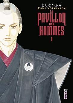 Le Pavillon des hommes, tome 1 par [Yoshinaga, Fumi]