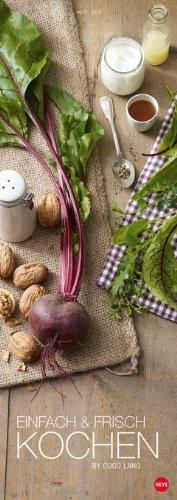 Einfach & Frisch Kochen Vertical 2015 (Italienische Küchen Kalender 2015)