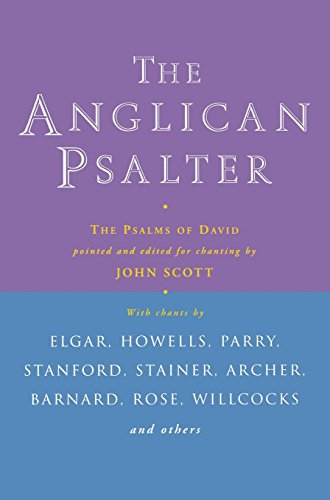 The Anglican Psalter: The Psalms of David Pointed and Edited for Chanting by John Scott (22-Nov-2012) Hardcover