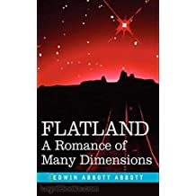 Flatland: A Romance of Many Dimensions [Special edition] (Annotated) (English Edition)
