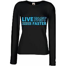 N4449M Mangas largas Camiseta de la hembra Live Fast Drive Faster