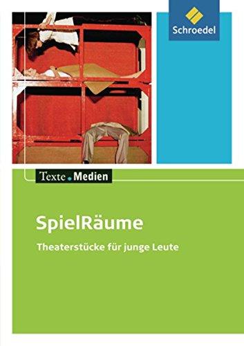 Texte.Medien / Kinder- und Jugendbücher ab Klasse 7: Texte.Medien: SpielRäume - Theaterstücke für junge Leute: Textausgabe mit Materialien