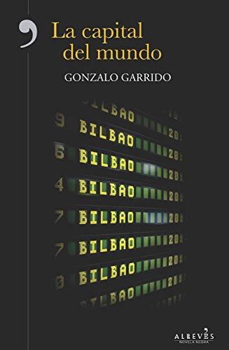 La capital del mundo por Gonzalo Garrido