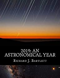 2019: An Astronomical Year (U.K. Edition): A Reference Guide to 365 Nights of Astronomy