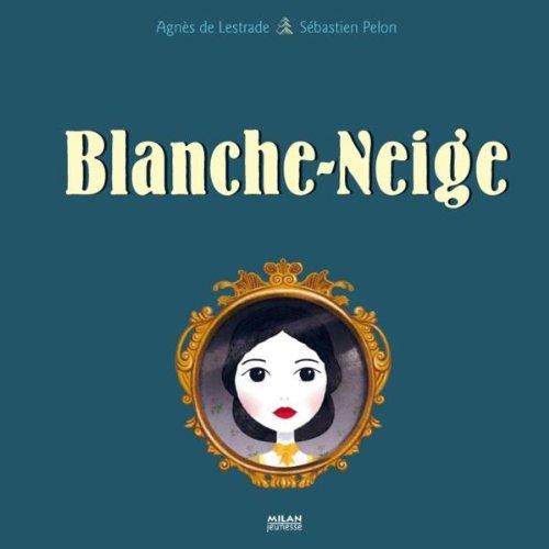 Blanche Neige par Agnès de Lestrade, Sébastien Pelon