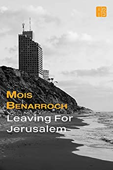 Leaving For Jerusalem (English Edition) de [Benarroch, Mois]