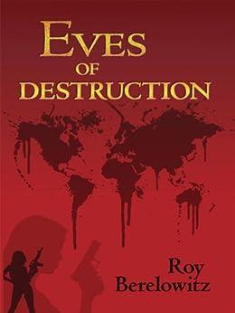Eves of Destruction (English Edition) von [Berelowitz, Roy]