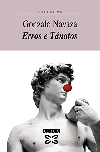 Erros e Tánatos (Edición Literaria - Narrativa E-Book) (Galician Edition)