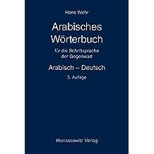 Arabisches Wörterbuch für die Schriftsprache der Gegenwart: Arabisch – Deutsch