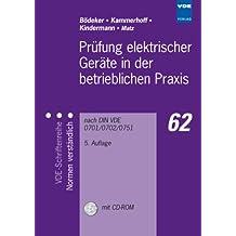 Prüfung elektrischer Geräte in der betrieblichen Praxis: nach DIN VDE 0701/0702/0751