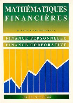 Mathématiques financières : Finance personnele, finance corporative par Wilson O'Shaughnessy