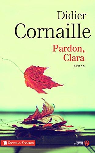 Pardon, Clara par [CORNAILLE, Didier]