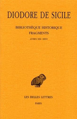 Bibliothèque historique. Fragments, Tome II: Livres XXI-XXVI: (Le monde méditerranéen de 301 à 207) par Diodore de Sicile