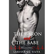 The Baron and The Babe: A Billionaire Medical Romance (Heart Lines Book 1) (English Edition)