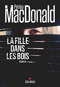 La fille dans les bois par Patricia MacDonald