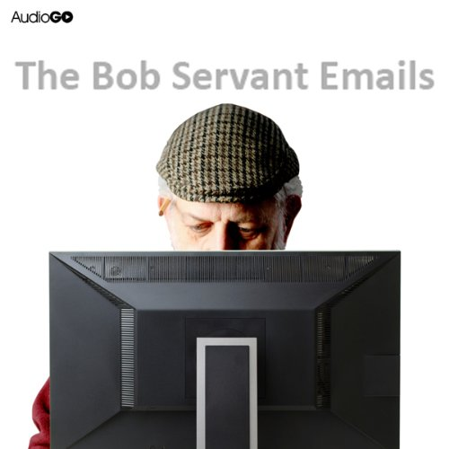 the-bob-servant-emails-the-complete-series