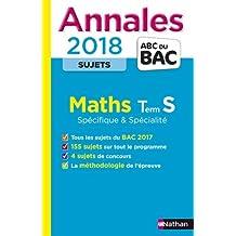 Annales ABC du BAC Maths Term S Spé & Spé 2018