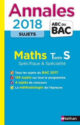 Annales ABC du BAC Maths Term S Spé & Spé 2018
