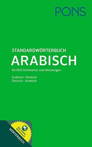 PONS Standardwörterbuch Arabisch: 40.000 Stichwörter und Wendungen. Arabisch - Deutsch / Deutsch - Arabisch