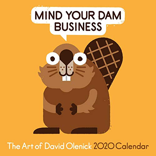 the art of david olenick 2020 wall calendar mind your dam business