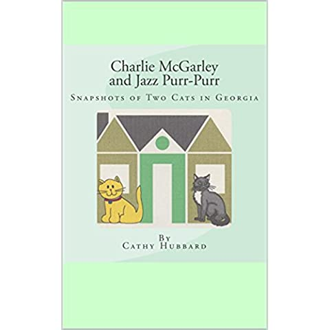 Charlie McGarley and Jazz Purr-Purr: Snapshot of Two Cats in Georgia (English Edition)