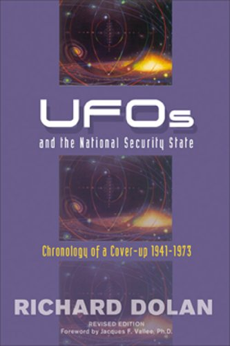 UFOs and the National Security State: Chronology of a Coverup, 1941-1973 (English Edition)