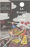 Le Clan des Otori, tome 3 - La Clarté de la lune de Lian Hearn,Philippe Giraudon (Traduction) ( 2 septembre 2004 ) - Gallimard Jeunesse (2 septembre 2004)